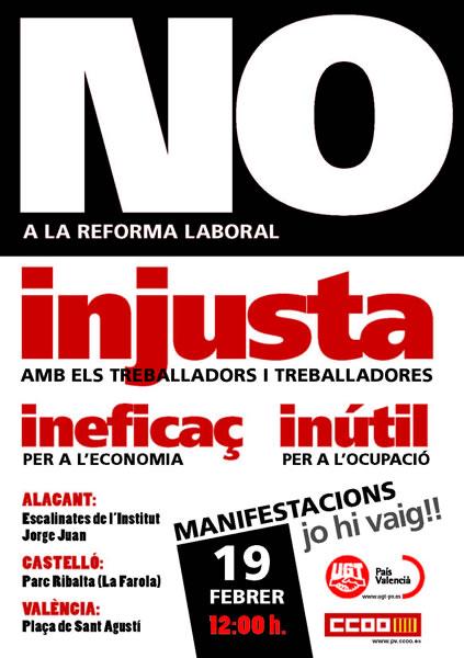 MANIFESTACIONES 19 febrero 12 h. NO A LA REFORMA LABORAL Alicante, Castellón y Valencia